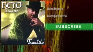 Beto Duarte - Morri pa si patria