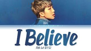 RM (BTS) - 'I BELIEVE' LYRICS (Eng/Rom/Han/가사)