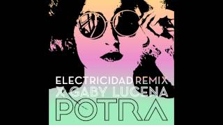 POTRA - Remix Electricidad - x Gabi Lucena