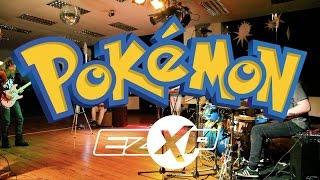 EZXP • Pokemon [Medley] •