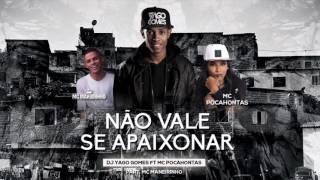 Yago Gomes - Não Vale Se Apaixonar Ft Mc Pocahontas & Maneirinho