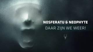 Nosferatu & Neophyte - Daar zijn we weer!