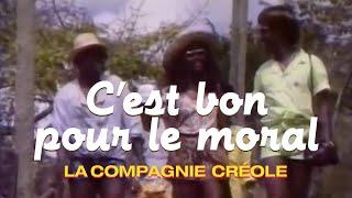 La Compagnie Créole - C'est Bon Pour Le Moral