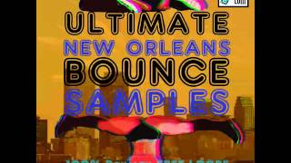 DEMO of Ultimate New Orleans Bounce Samples Package at Bassadelic