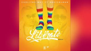 Carlitos Wey feat. Musicologo - Liberate (RMX)