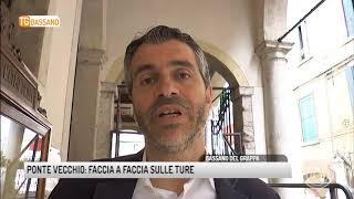 TG BASSANO (08/05/2018) - PONTE VECCHIO: FACCIA A FACCIA SULLE TURE