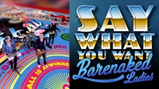 """Barenaked Ladies - """"Say What You Want"""" (Official Music Video) 4k 