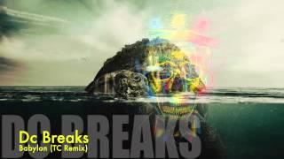 Dc Breaks- Babylon (Tc Remix)