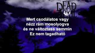 Dead by April Perfect the way you are ( Hun Lyrics)