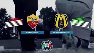Roma Calcio a 8 vs Magnitudo | highlights