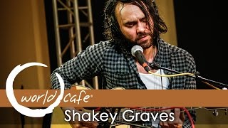"Shakey Graves - ""Dearly Departed"" (Recorded Live for World Cafe)"