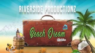 Dancehall Instrumental Beat 2017 - Beach Dream Riddim (Prod by Riverside Productionz)