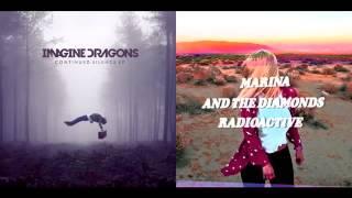 Radioactive vs Radioactive - Imagine Dragons & Marina And The Diamonds (Mashup)