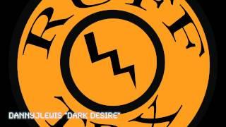 Underground House Music - Danny J Lewis - Dark Desire (Promo Video)