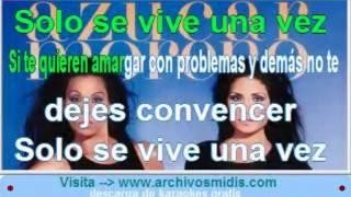 SOLO SE VIVE UNA VEZ!-AZUCAR MORENO(letras)