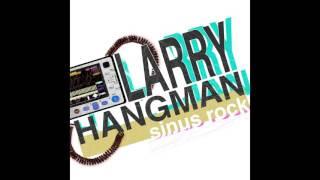 Larry Hangman - Tedd a napfényt be a számba (Remix)