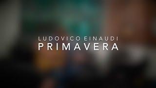 Ludovico Einaudi – P R I M A V E R A (Convergence Guitar Cover)