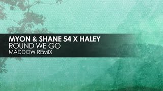 Myon & Shane 54 with Haley - Round We Go (Maddow Remix)