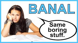 😴 Learn English Words - BANAL - Meaning, Vocabulary Lesson with Pictures and Examples