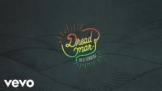 Dread Mar I - Entre Tus Brazos (Pseudo Video)
