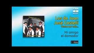 Los de Juan José Castelli - Mi amigo el domador
