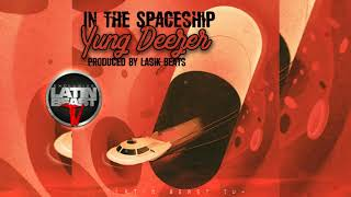 Yung Deezer - In The Spaceship (Official Audio)