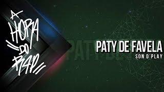 Son d'Play - Paty de Favela (Lançamento 2017) Prod. MH2