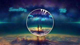 Something Just Like This (Mix) || Nhạc Tik Tok hay nhất