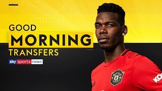 Will Paul Pogba sign for Real Madrid or stay at Man United?   Good Morning Transfers
