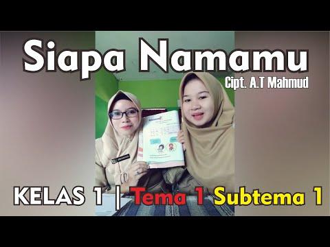 SIAPA NAMAMU - A.T. MAHMUD   KELAS 1 Tema 1 Sub 1