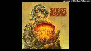 """Supermachine - """"Broken"""""""
