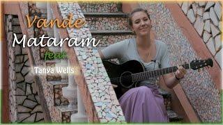 Vande Mataram feat. Tanya Wells