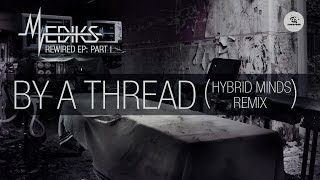 Mediks - By A Thread feat. Georgina Upton (Hybrid Minds Remix)
