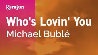 Karaoke Who's Lovin' You - Michael Bublé *