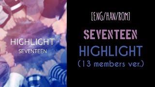 [ENG/HAN/ROM] SEVENTEEN - HIGHLIGHT (13 Members ver.) [Official Audio]