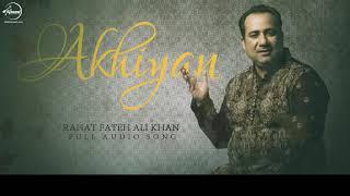 Akhiyan (Full Audio Song) | Rahat Fateh Ali Khan | Punjabi Song Collection | Speed Records