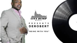 DeRobert - Being With You