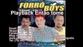 Playback  Forro Boys vol 4 entao tome