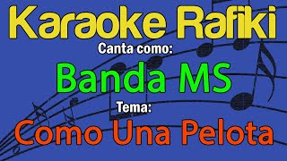 Banda MS - Como Una Pelota Karaoke Demo