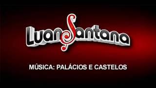 Luan Santana - Palcios e Castelos (2ºDVD Ao Vivo No Rio)