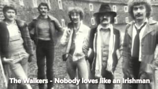 The Walkers - Nobody Loves Like An Irishman