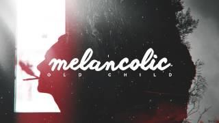 Old Child - Melancolic