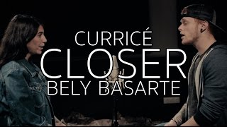The Chainsmokers - Closer | Curricé & Bely Basarte Cover