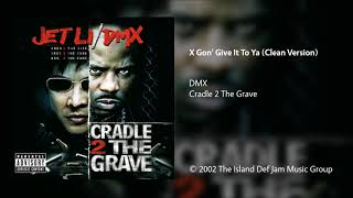 DMX - X Gon' Give It To Ya (Clean Version)