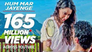 Aashiqui 2 Hum Mar Jayenge Full Video Song | Aditya Roy Kapur, Shraddha Kapoor width=