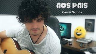 MÚSICA PARA OS PAIS   AOS PAIS ♫ Daniel Santos