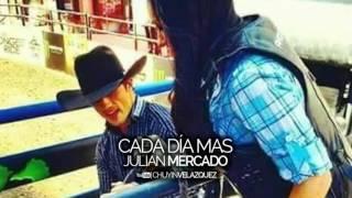Cada Día Mas - Julian Mercado
