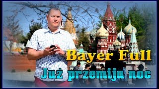 Bayer Full - Już przemija noc (Official Video 2015)