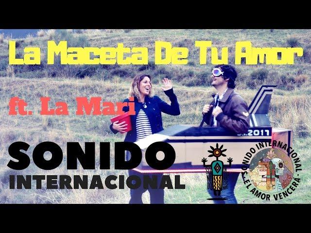 SONIDO INTERNACIONAL - LA MACETA DE TU AMOR (ft. La Mari de Chambao y Jorge Pardo) Video oficial