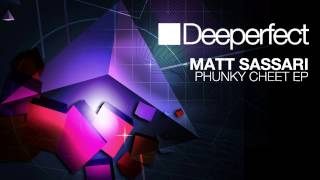 Matt Sassari - Phunky Cheet (Original Mix) [Deeperfect]